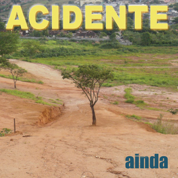 AINDA is the ACIDENTE's 2012 independent rock album